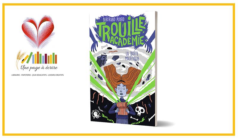 Pour les 8-12 ans – Trouille Académie, La Boîte maléfique, Poulpe Fictions (2020)