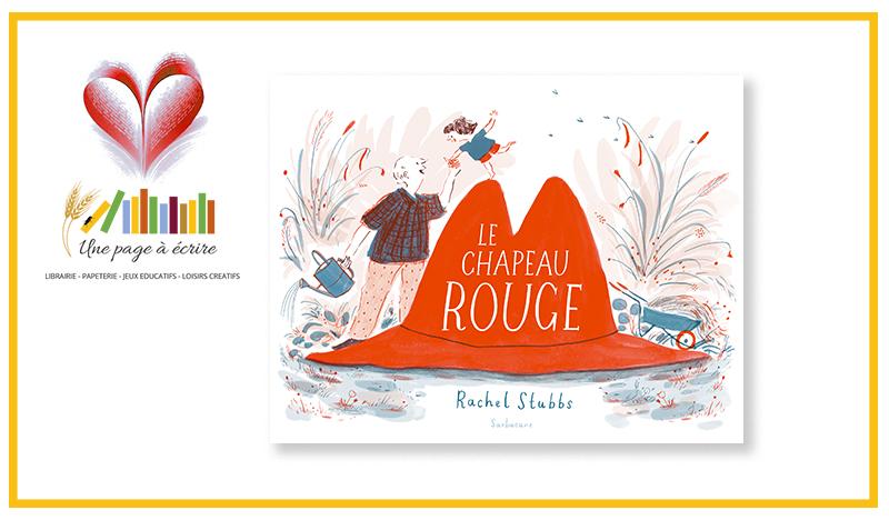 Rachel Stubbs, Le chapeau rouge (Sarbacane, 2020)