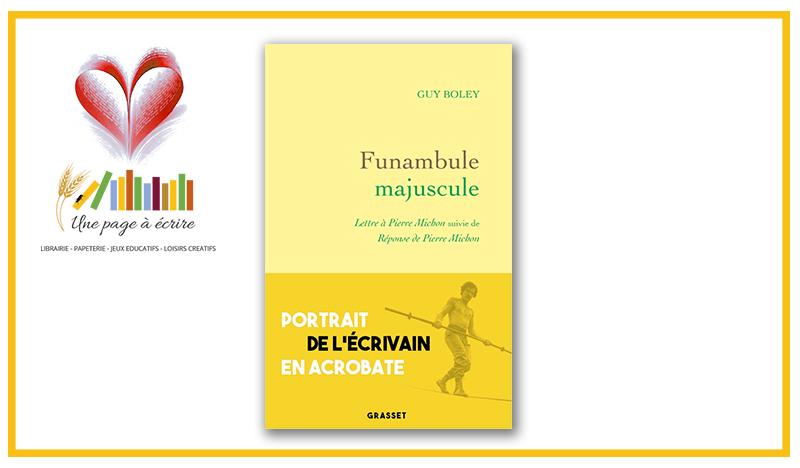 Guy Boley – Funambule majuscule, lettre à Pierre Michon (Grasset, 2021)