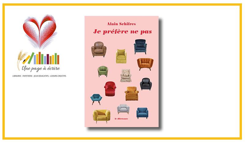 Alain Schifres, Je préfère ne pas (Le Dilettante, 2021)