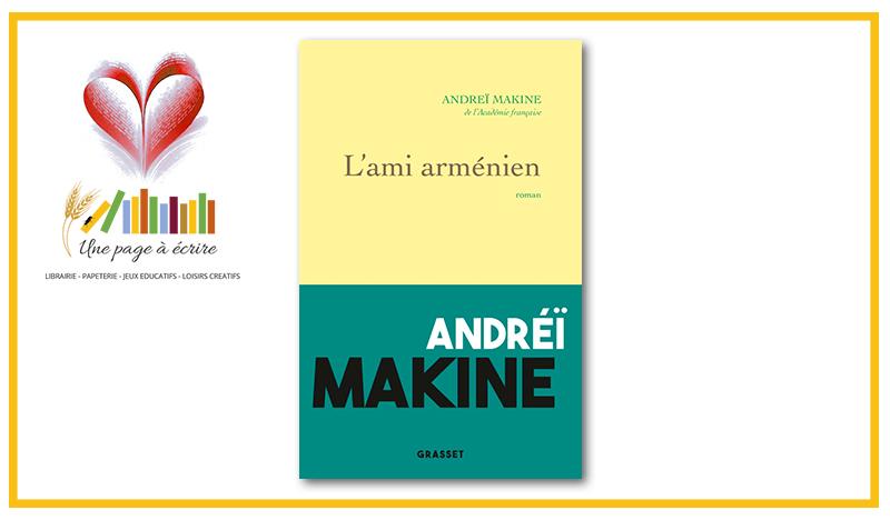 Andréï Makine, L'Ami arménien ( Grasset, 2021)