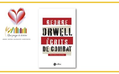 George Orwell, Écrits de combat (Bartillat, 2021)