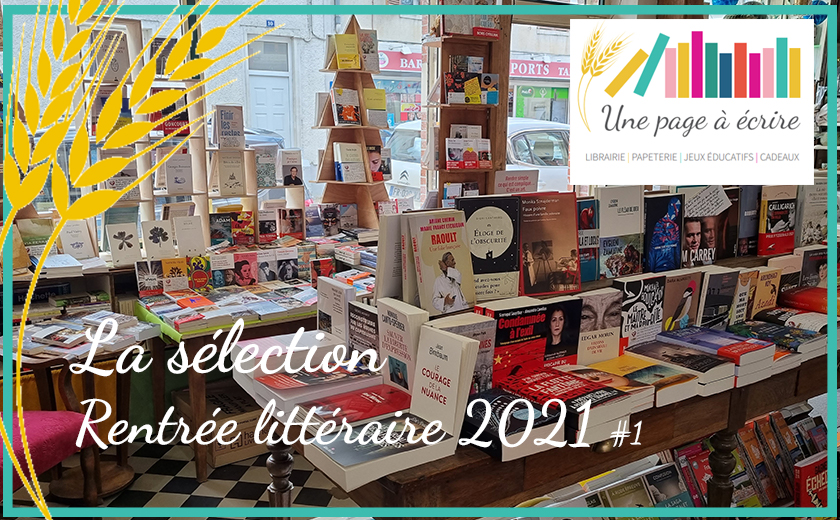 Sélection «Rentrée littéraire 2021» #1