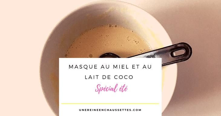 Masque au miel et au lait de coco spécial été