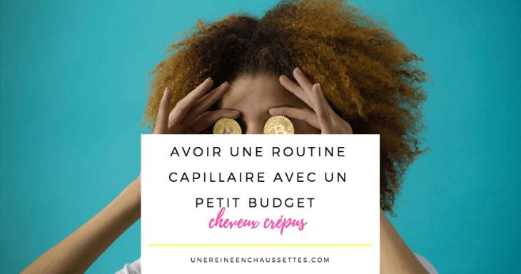 Avoir une routine capillaire avec un petit budget
