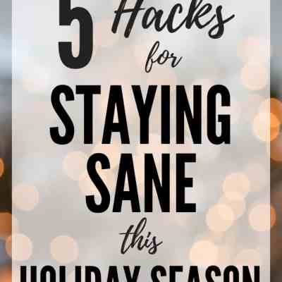 5 Ways to Stay Sane During the Holiday Season