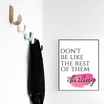 don't be like the rest of them darling