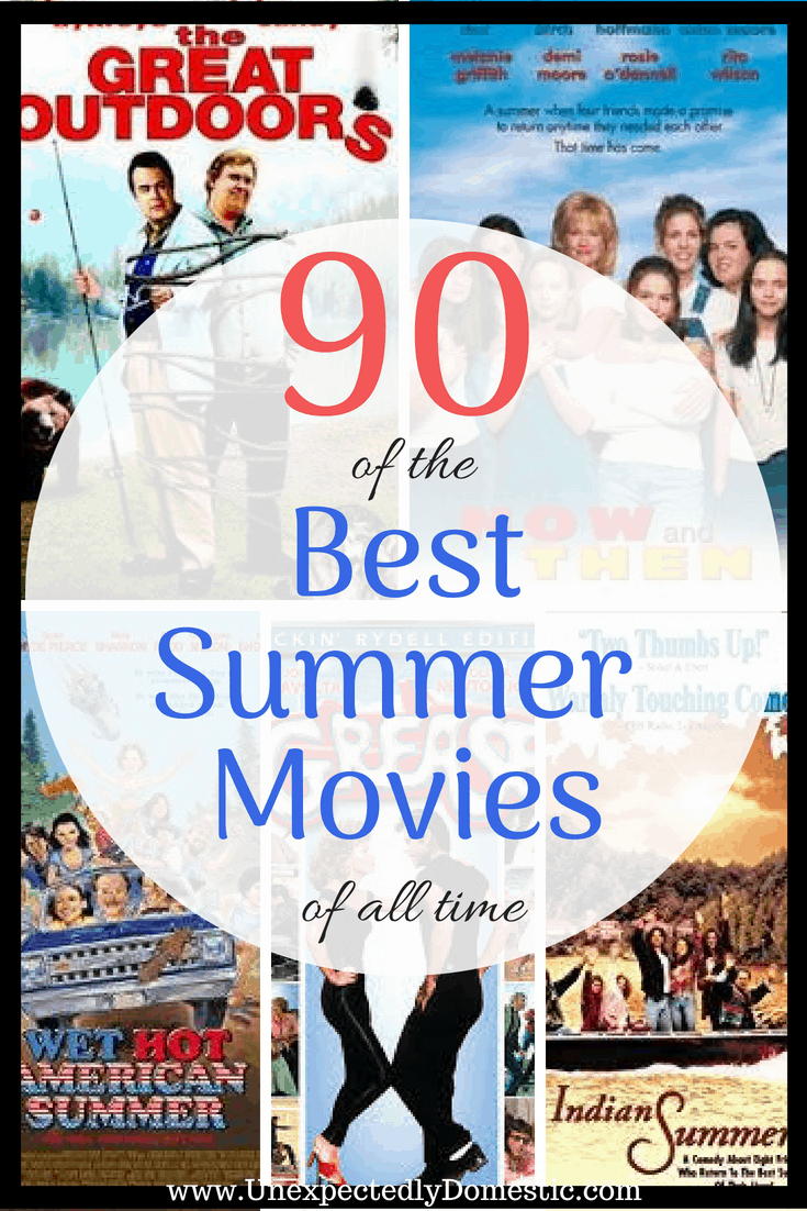 Ultimate List Of The Best Summer Movies - Unexpectedly Domestic