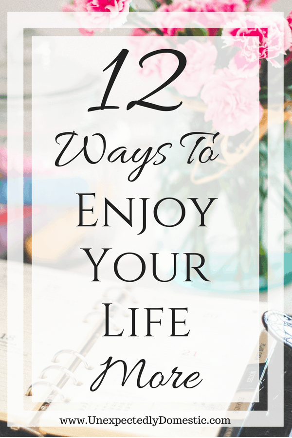 how to enjoy life more