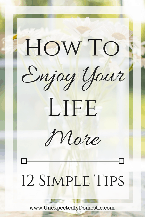 how to enjoy life more