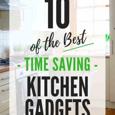 10 Best Time Saving Kitchen Gadgets (to make dinner time easier!)