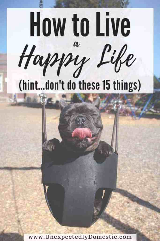 If you've ever wondered how to live a happy life, check out these 15 things that happy people don't do. Avoiding these things will help you be happier!