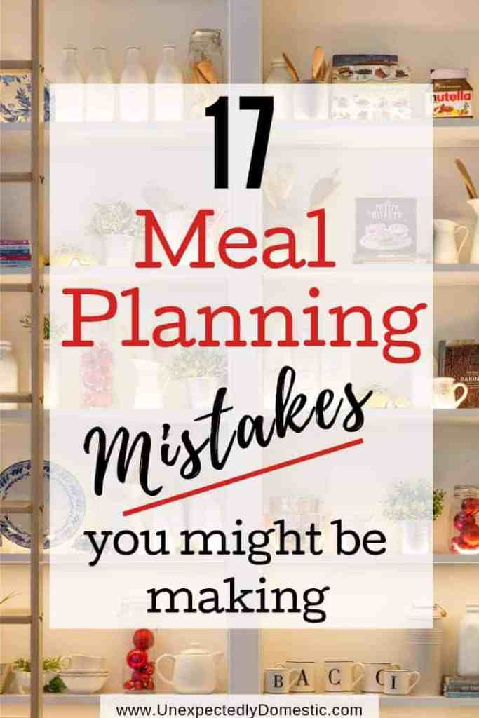 How to create a meal plan that you will stick to! Avoid these common menu planning mistakes, and create an easy simple healthy meal plan for your family!