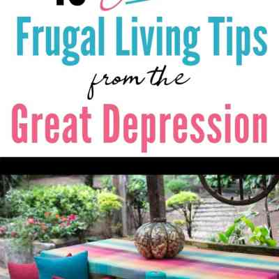 The Best Frugal Living Tips from the Great Depression (that we still need today!)