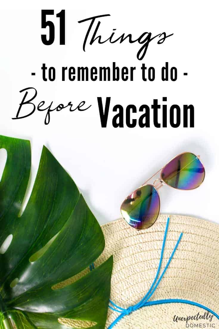 Use this vacation preparation checklist to remember the things to do before vacation. Check these items off before going out of town on your trip!