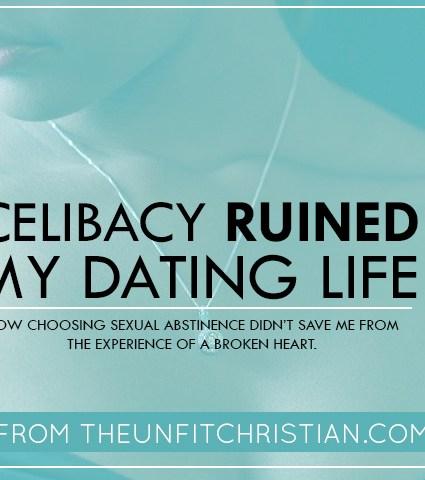 Celibacy Ruined My Dating Life