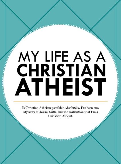 I'm a Christian Atheist.