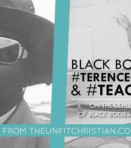 Black Bodies: On #TerenceCrutcher & #TeacherBae