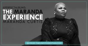 #PERFECTALBUMS: The Maranda Experience Volume 1