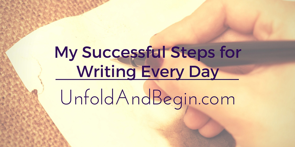 My Successful Steps for Writing Every Day