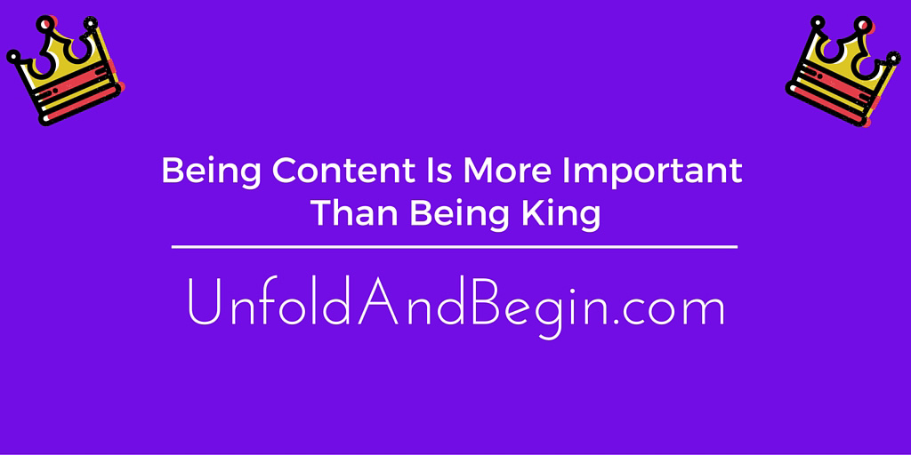 Being Content Is More Important Than Being King