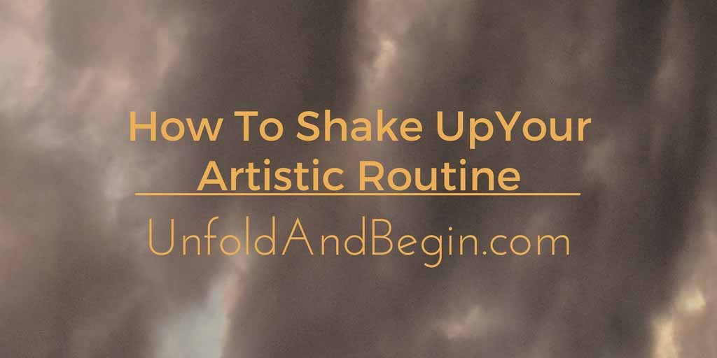 How To Shake Up Your Artistic Routine Creativity Prompt