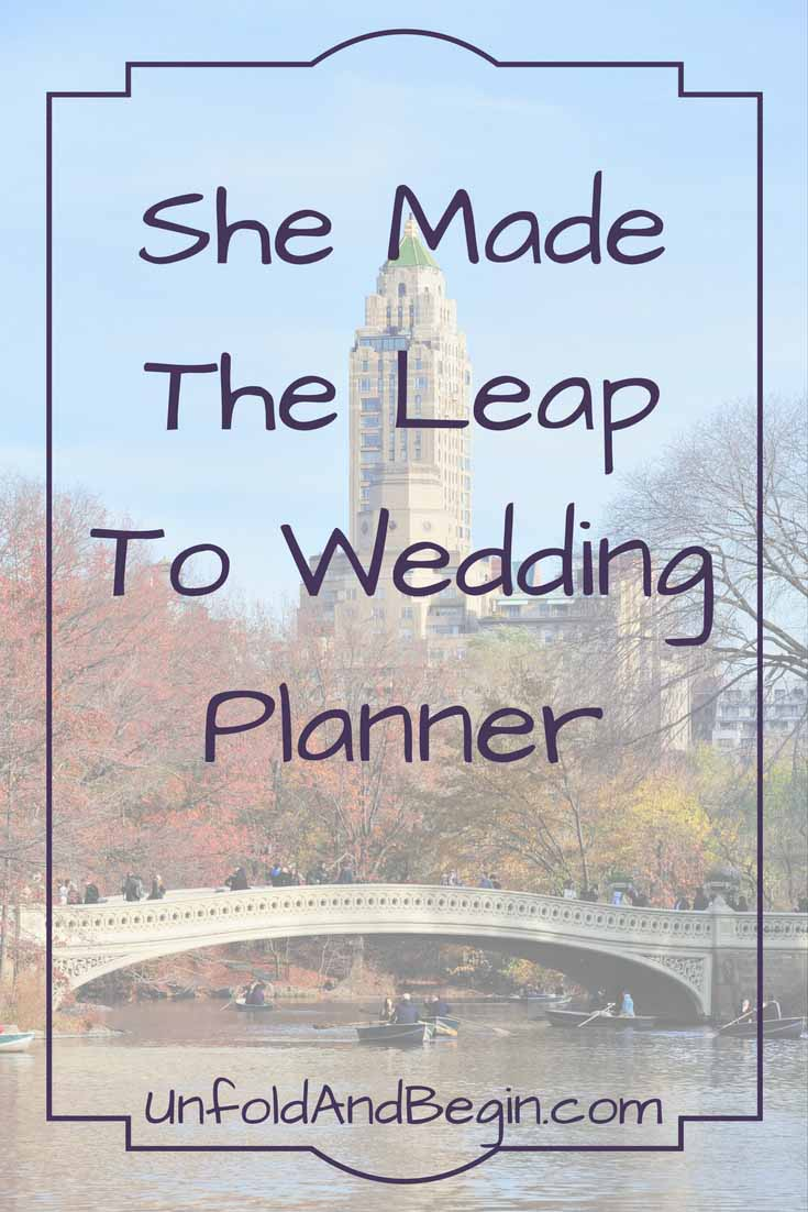 This Wedding Planner knows how to trade energy and she made the leap to Wedding Planner after planning her own wedding in Central Park on UnfoldAndBegin.com