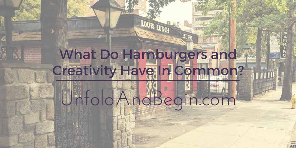 What Do Hamburgers and Creativity Have In Common?