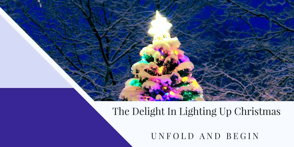 The Delight In Lighting Up Christmas