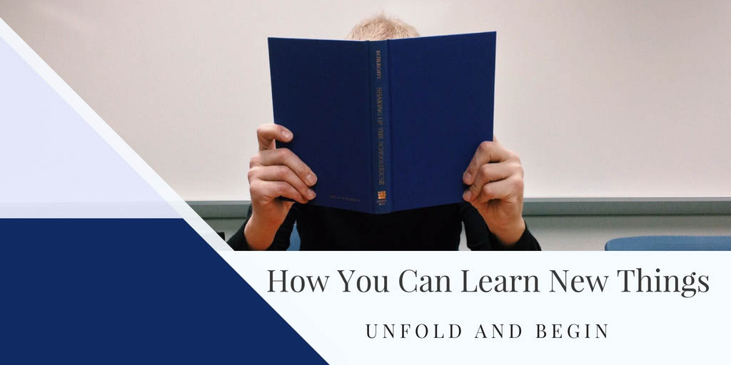 How You Can Learn New Things