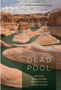 """Powell's 2008 book on the effects of global warming on Lake Powell,""""Dead Pool."""""""