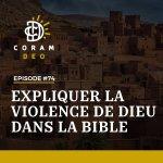 EXPLIQUER LA VIOLENCE DE DIEU DANS LA BIBLE