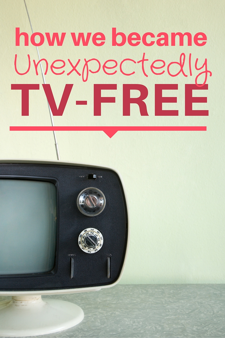 Unexpectedly TV-Free