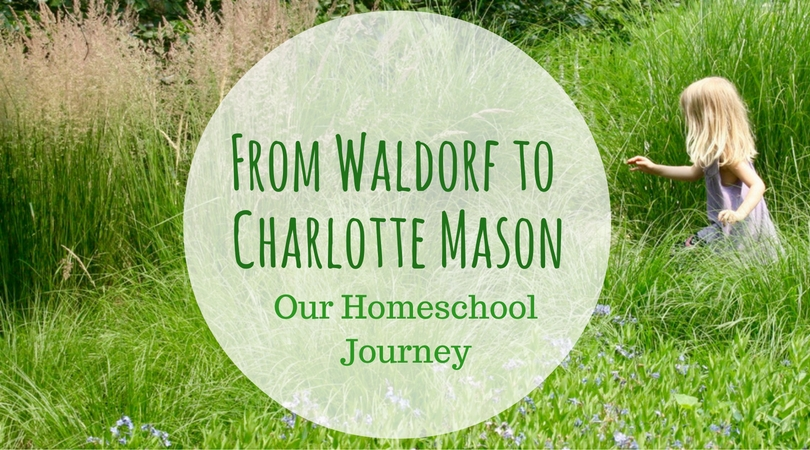 From Waldorf to Charlotte Mason