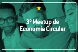 3º Meetup de Economia Circular