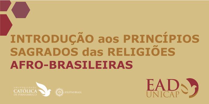 INTRODUÇÃO AOS PRINCÍPIOS SAGRADOS DAS RELIGIÕES AFRO-BRASILEIRAS