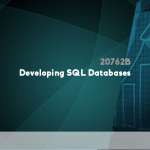20762B – Developing SQL Databases