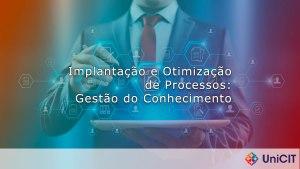 Implantação e Otimização de Processos: Gestão do Conhecimento