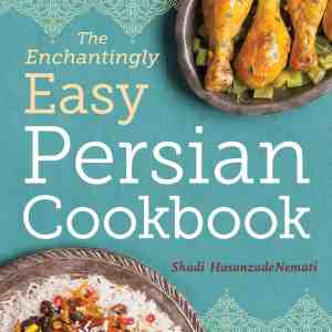 The Enchantingly Easy Persian Cookbook and Pre-Order!
