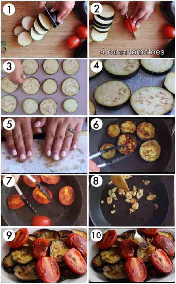 slice the eggplants and tomatoes. Salt the eggplants and let them sit for one hour. Absorb the juice releases and fry them in olive oil. Fry the tomatoes and garlic and assemble.