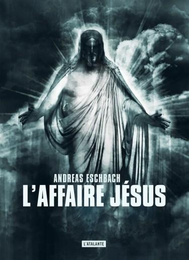 affaire-jesus_andreas-eschbach_atalante