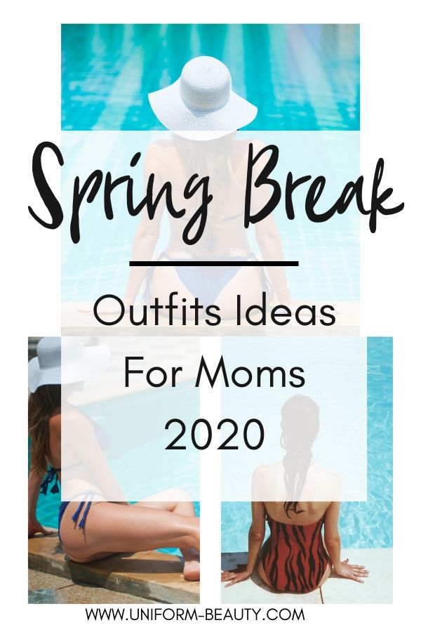 Spring Break Outfits for mom