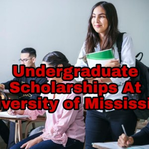 Undergraduate Scholarships At University of Mississippi