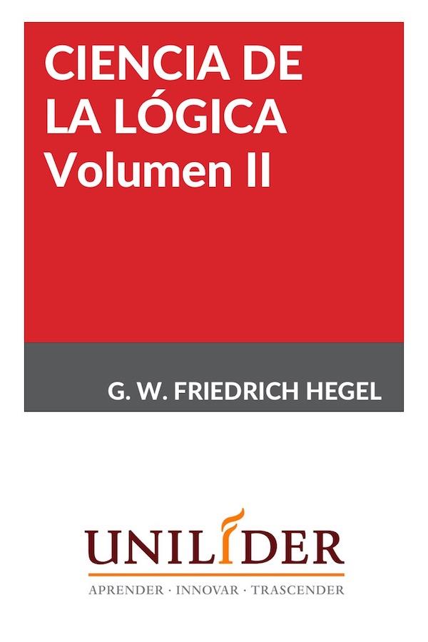 Ciencia De La Lógica. Volumen II