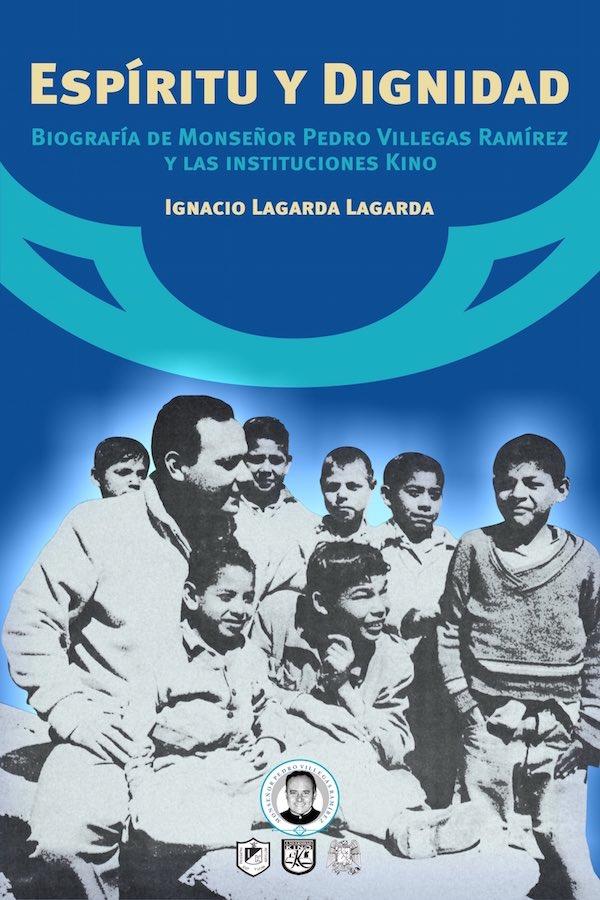 Espíritu Y Dignidad. Biografía De Monseñor Padre Villegas