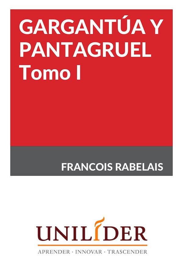 Gargantúa Y Pantagruel. Tomo I