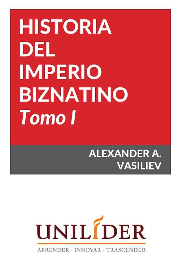 Historia Del Imperio Bizantino. Tomo I