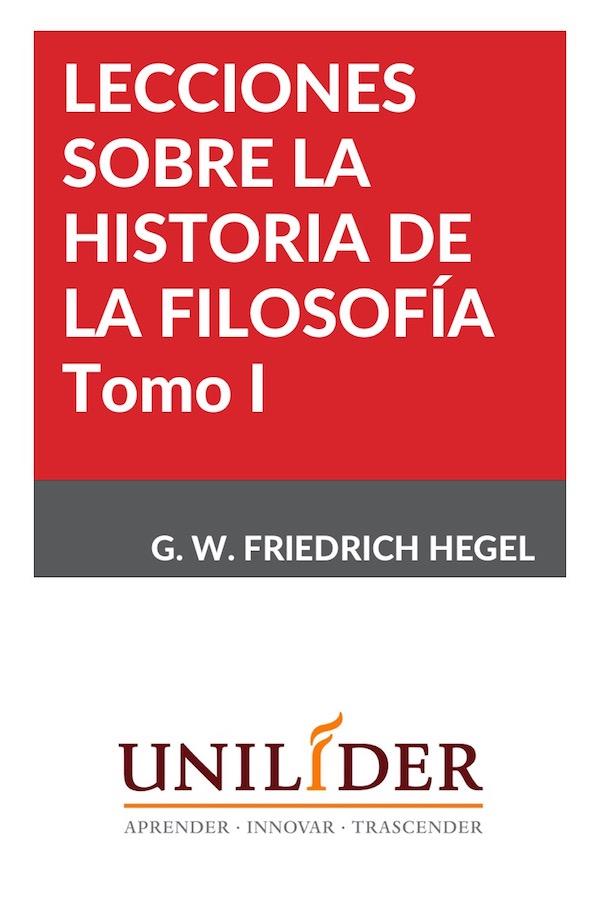 Lecciones Sobre La Historia De La Filosofía. Tomo I