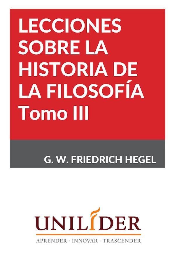 Lecciones Sobre La Historia De La Filosofía. Tomo III