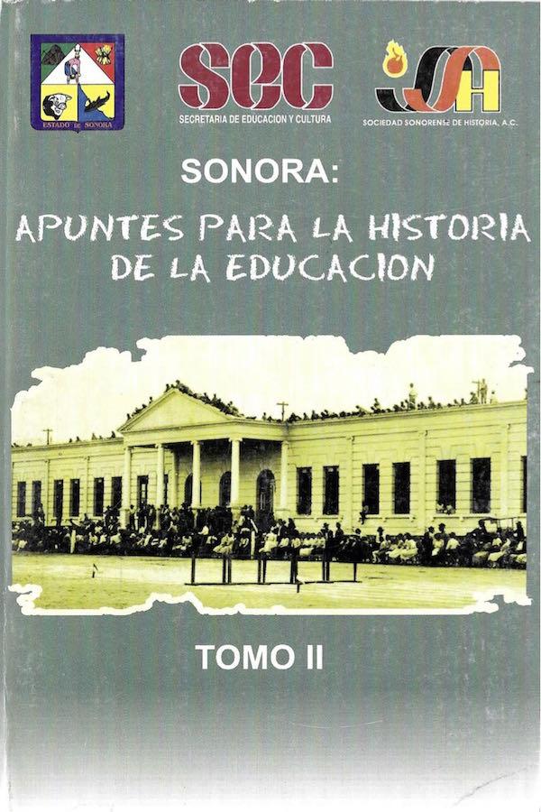 Simposio 11. Sonora: Apuntes Para La Historia De La Educación. Tomo II
